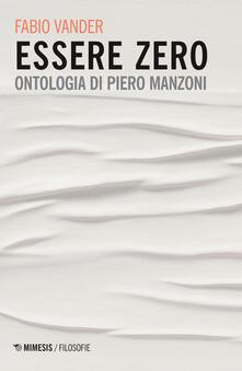 Amatigota.it Essere Zero. Ontologia di Piero Manzoni Image