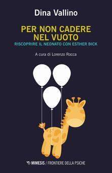 Per non cadere nel vuoto. Riscoprire il neonato con Esther Bick.pdf