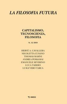Festivalpatudocanario.es Filosofia futura. Vol. 12: Capitalismo, tecnoscienza, filosofia. Image