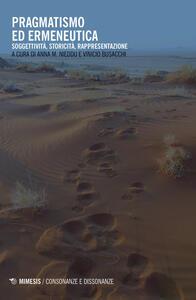 Libro Pragmatismo ed ermeneutica. Soggettività, storicità, rappresentazione. Ediz. multilingue