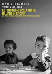 Steamcon.it Le istituzioni scolastiche italiane in Etiopia. Una storia tra diplomazia ed emancipazione sociale (1956-2000) Image