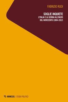 Soglie inquiete. LItalia e la Serbia allinizio del Novecento (1904-1912).pdf