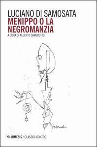 Libro Menippo o la negromanzia. Testo greco a fronte Luciano di Samosata