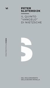 Libro Il quinto «vangelo» di Nietzsche. Del miglioramento della buona novella Peter Sloterdijk