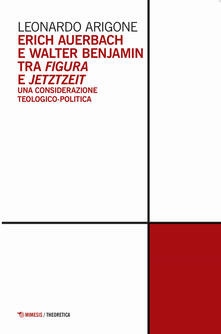 Parcoarenas.it Erich Auerbach e Walter Benjamin tra figura e Jetztzeit. Una considerazione teologico-politica Image