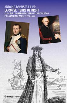 Vitalitart.it La Corse, terre de droit. Essai sur le libéralisme latin et la révolution philosophique corse (1729-1804) Image