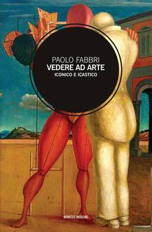 Camfeed.it Vedere ad arte. Iconico e icastico Image