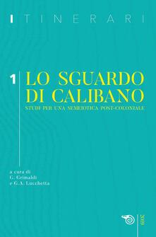 Listadelpopolo.it Itinerari (2019). Vol. 1: sguardo di Calibano. Studi per una semeiotica post-coloniale, Lo. Image