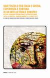 Ugo Foscolo tra Italia e Grecia: esperienza e fortuna di un intellettuale europeo. Atti del Convegno internazionale interdisciplinare (Nizza-La Mortola, Giardini Hanbury, 9-11 marzo 2017)