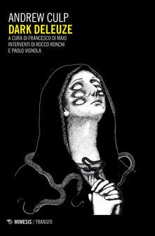 Dark Deleuze - Andrew Culp - copertina
