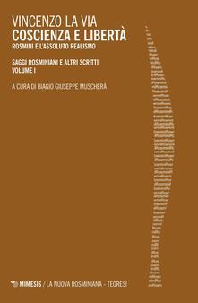 Fondazionesergioperlamusica.it Coscienza e libertà. Rosmini e l'assoluto realismo. Saggi rosminiani e altri scritti. Vol. 1 Image