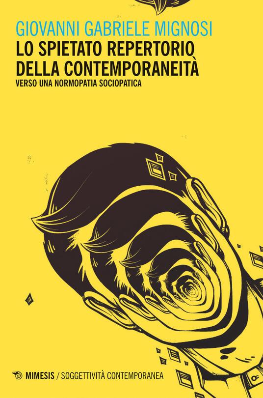 Lo spietato repertorio della contemporaneità. Verso una normopatia sociopatica - Giovanni Gabriele Mignosi - copertina