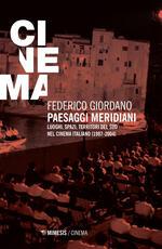 Paesaggi meridiani. Luoghi, spazi, territori del Sud nel cinema italiano (1987-2003)