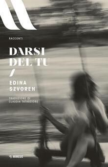 Darsi del tu - Edina Szvoren,Claudia Tatasciore - ebook