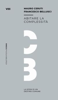 Abitare la complessità. La sfida di un destino comune - Ceruti Mauro Bellusci Francesco - wuz.it