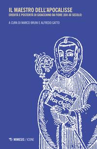 Il Il maestro dell'apocalisse. Eredità e posterità di Gioacchino da Fiore (XIII-XX secolo) - - wuz.it