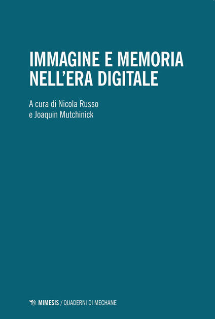 Immagine e memoria nell'era digitale - copertina