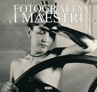 Masters of photography. Ediz. italiana, inglese, spagnola e portoghese