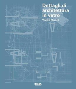 Dettagli di architettura in vetro. Con CD-ROM