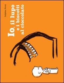 Fondazionesergioperlamusica.it Io, il lupo e i biscotti al cioccolato. Ediz. illustrata Image