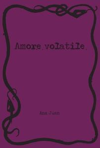 Amore volatile