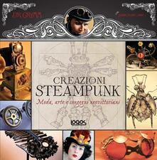 Secchiarapita.it 1000 steampunk creations. Moda, arte e congegni neovittoriani Image