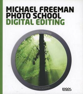 Photo school. Digital editing. Ediz. italiana