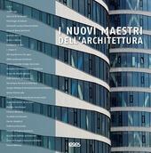 I nuovi maestri dell'architettura. Ediz. multilingue