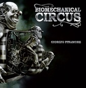 Biomechanical circus. Ediz. italiana e inglese