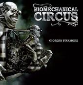 Biomechanical circus. Ediz. italiana e inglese