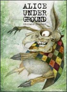 Alice under ground. Ediz. illustrata