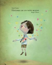 Historia de un niño bueno. Historia de un nino malo - Twain Mark Olmos Roger - wuz.it
