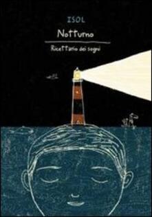 Notturno. Ricettario dei sogni. Ediz. illustrata.pdf