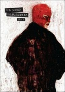Un uomo mascherato
