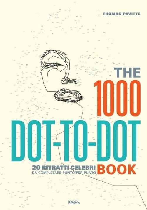 The 1000 dot to dot book. 20 ritratti celebri da completare punto per punto