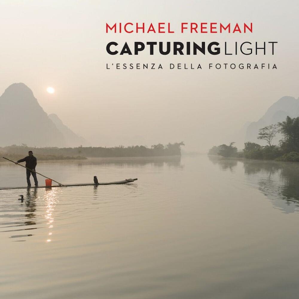 Capturing light. L'essenza della fotografia