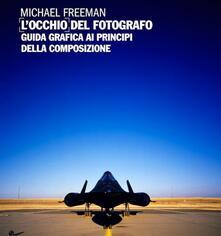 Milanospringparade.it L' occhio del fotografo. Guida grafica ai principi della composizione Image