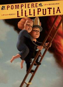 Libro Il pompiere di Lilliputia Fred Bernard , François Roca 0