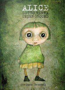 Alice sottoterra. Ediz. italiana e inglese