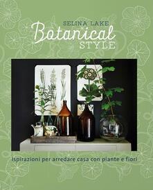 Radiospeed.it Botanical style. Ispirazioni per arredare casa con piante e fiori. Ediz. illustrata Image
