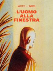Libro L' uomo alla finestra Lorenzo Mattotti Lilia Ambrosi