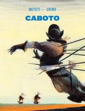 Libro Caboto Lorenzo Mattotti Jorge Zentner