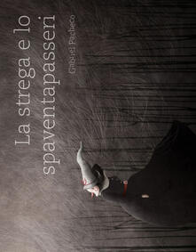 Osteriacasadimare.it La strega e lo spaventapasseri. Ediz. a colori Image