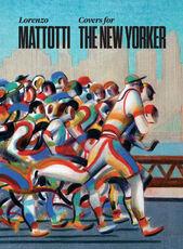 Libro Lorenzo Mattotti. Covers for the New Yorker. Ediz. italiana, inglese e francese Lorenzo Mattotti