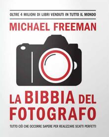 La bibbia del fotografo - Michael Freeman - copertina