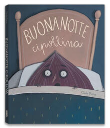 Listadelpopolo.it Buonanotte Cipollina. Ediz. a colori Image