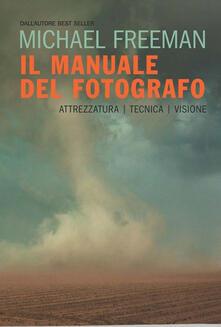 Antondemarirreguera.es Il manuale del fotografo. Attrezzatura, tecnica, visione Image