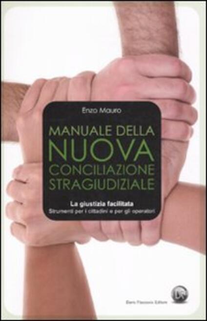Manuale della nuova conciliazione stragiudiziale - Enzo Mauro - copertina