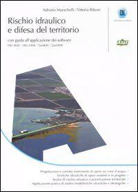 Rischio idraulico e difesa del territorio