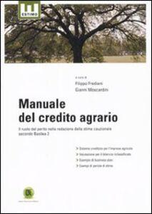 Foto Cover di Manuale del credito agrario. Il ruolo del perito nella redazione della stima cauzionale secondo Basilea 2, Libro di  edito da Flaccovio Dario